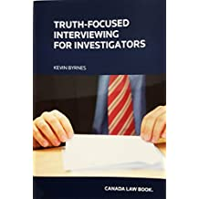 Truth-Focused Interviewing for Investigators