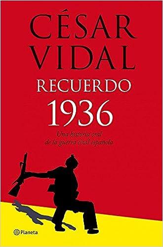 Recuerdo 1936. Historia oral de la guerra civil Fuera de ...