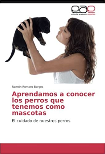 Libros en línea gratis descargar pdf gratis Aprendamos a conocer los perros que tenemos como mascotas: El cuidado de nuestros perros en español PDF ePub