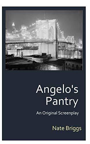 Angelo's Pantry: An Original - Screenplay True Romance
