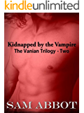 Kidnapped by the Vampire - The Vanian Trilogy - Two (Gay Vampire)