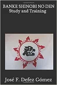BANKE SHINOBI NO DEN Study and Training: José F. Defez Gómez ...