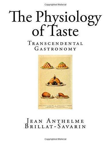 The Physiology of Taste: Transcendental Gastronomy