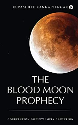 the blood moon prophecy rupashree rangaiyengar