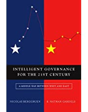 Intelligent Governance for the 21st Century: A Middle Way between West and East