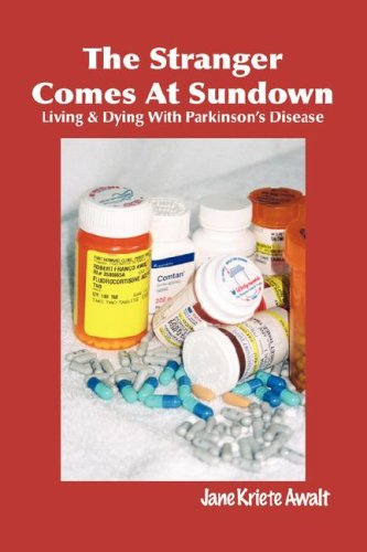 The Stranger Comes at Sundown: Living & Dying with Parkinson's Disease