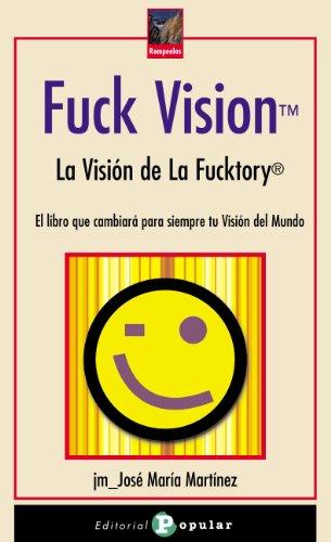 Descargar Libro Fuck Vision Jose Maria Martinez Aka 'mr Xem'