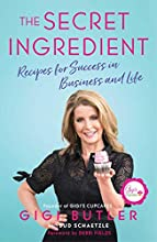 The Secret Ingredient: Recipes for Success in Business and Life