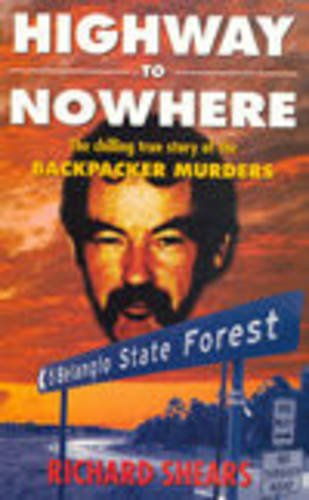 Highway to Nowhere: The Chilling True Story of the Backpacker Murders
