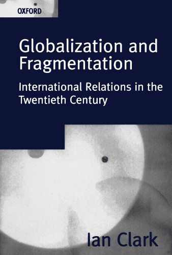 Globalization and Fragmentation: International Relations in the Twentieth Century