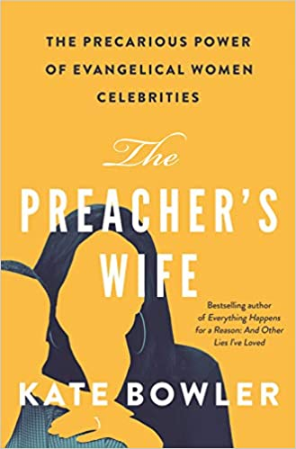 The Preacher's Wife: The Precarious Power of Evangelical