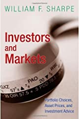 Investors and Markets: Portfolio Choices, Asset Prices, and Investment Advice (Princeton Lectures in Finance) by William F. Sharpe (2008-07-21) Paperback