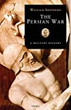 The Persian War: A military history (General Military)
