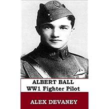 Capt. Albert Ball. WW1 Fighter Pilot. 'RAF 100 Tribute.': WW1 Short Biography. (WW1: Military Teenager Series. Book 6)