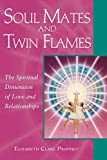 Soul Mates and Twin Flames: The Spiritual Dimension
