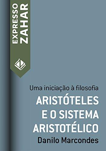 Aristóteles e o sistema aristotélico: Uma iniciação à filosofia (Expresso Zahar)
