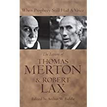 When Prophecy Still Had a Voice: The Letters of Thomas Merton & Robert Lax