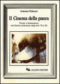 Il cinema della paura: Orrore e fantascienza nel cinema americano degli anni '70 e '80 (Cultura e mass media) (Italian Edition)