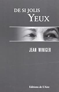 De si jolis yeux, Winiger, Jean