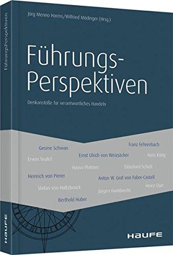 FührungsPerspektiven: Denkanstöße für verantwortliches Handeln (Haufe Fachbuch)