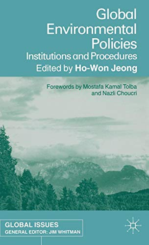 Global Environmental Policies: Institutions and Procedures (Global Issues)