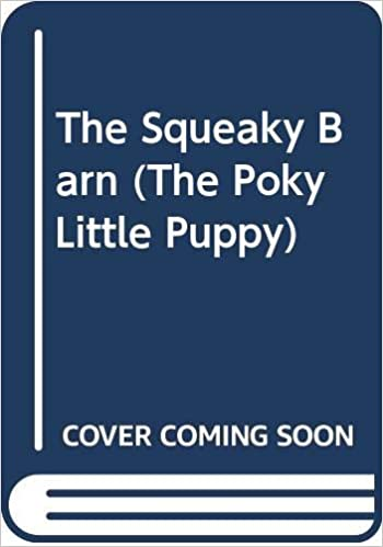 The Squeaky Barn The Poky Little Puppy Normand Chartier