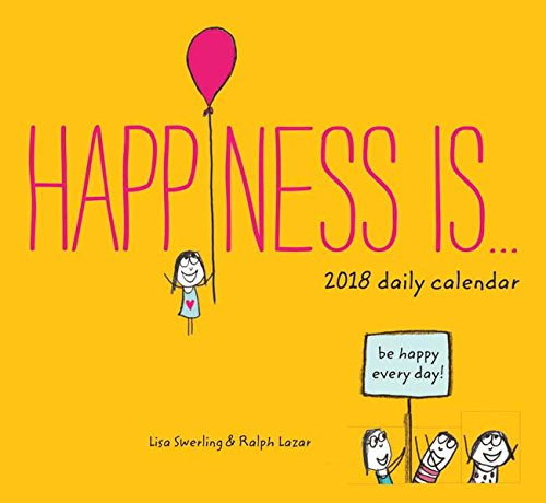 Happiness Is . . . 2018 Daily Calendar