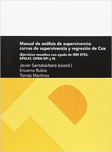 Manual De Análisis De Supervivencia: Curvas De Supervivencia Y Regresión De Cox por Encarna Rubio epub