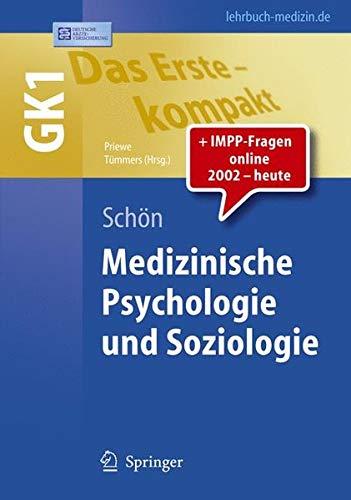 Das Erste – kompakt: Medizinische Psychologie und Soziologie - GK1 (Springer-Lehrbuch)