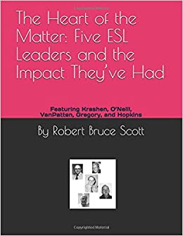 The Heart Of The Matter: Five Esl Leaders And The Impact They've Had: Featuring Krashen, O'neill, Vanpatten, Gregory, And Hopkins - Descarga gratuita de ebooks móviles txt