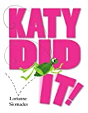 Katy Did It!, Lorianne Siomades, 1590786025