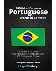 2000 Most Common Portuguese Words in Context: Get Fluent & Increase Your Portuguese Vocabulary with 2000 Portuguese Phrases