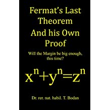 Fermat's Last Theorem And his Own Proof: Will the Margin be big enough, this time?