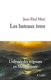 Les bateaux ivres par Jean-Paul Mari