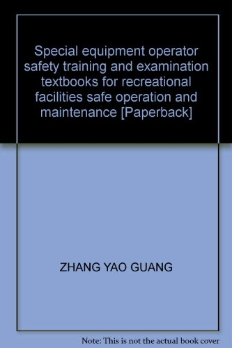 Special equipment operator safety training and examination textbooks for recreational facilities safe operation and maintenance [Paperback]