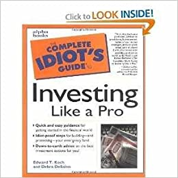 The complete idiot's guide to investing by edward t. Koch.