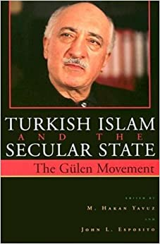 Turkish Islam and the Secular State: The Global Impact of Fethullah G?len's Nur Movement (Contemporary Issues in the Middle East) by M Yavuz (2003-11-01)