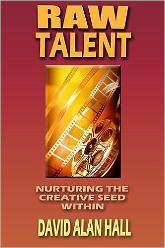 Raw Talent Nurturing The Creative Seed Within By David Alan Hall 2013 07 29 Amazon Books