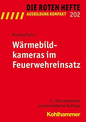 Wärmebildkameras im Feuerwehreinsatz (Die Roten Hefte / Ausbildung kompakt, Bd. 202)