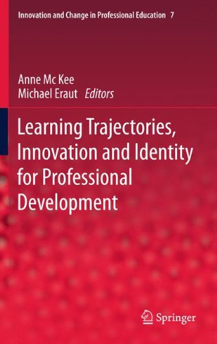 Learning Trajectories, Innovation and Identity for Professional Development (Innovation and Change in Professional Education)