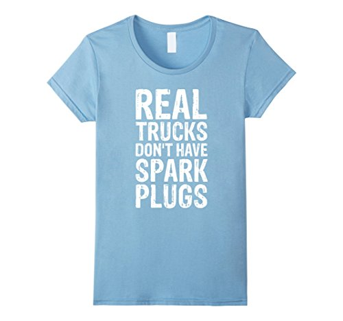 Spark Plug Costume (Womens Real Trucks Don't Have Spark Plugs Trucker Funny T-Shirts Medium Baby Blue)