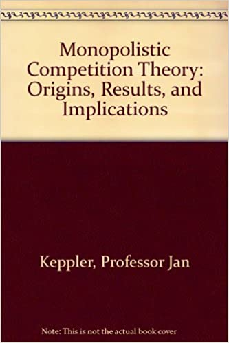 Book Monopolistic Competition Theory: Origins, Results, and Implications