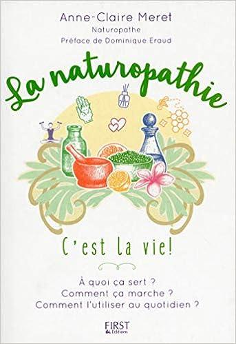 Amazon Fr La Naturopathie C Est La Vie Anne Claire