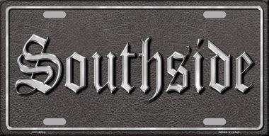 SOUTHSIDE Vanity Metal Novelty License Plate Tag - Southside Stores