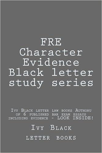 FRE Character Evidence Black letter study series Ivy Black letter