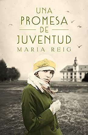 Una promesa de juventud eBook: Reig, María: Amazon.es