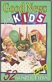 Good News for Kids (52 Gospel Talks) by Elizabeth Friedrich (1998-11-01)
