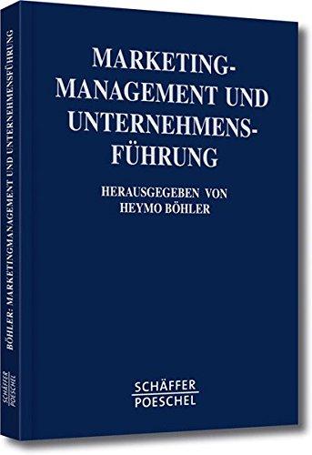 Marketing- Management und Unternehmensführung. Festschrift für Richard Köhler zum 65. Geburtstag