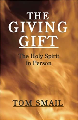 The Giving Gift: The Holy Spirit in Person: Tom Smail: 9781592449873: Amazon.com: Books