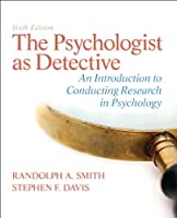 The Psychologist as Detective: An Introduction to Conducting Research in Psychology (6th Edition)